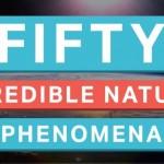 50 Incredible Natural Phenomena (Infographic)