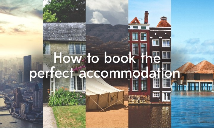 How to book the perfect accommodation